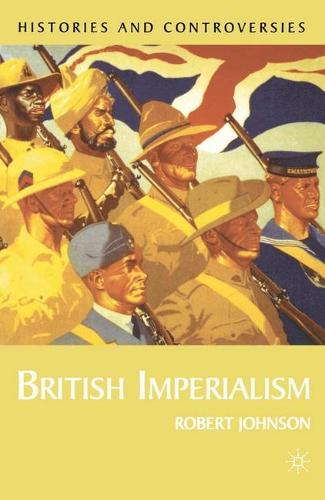 British Imperialism - Histories and Controversies (Paperback)
