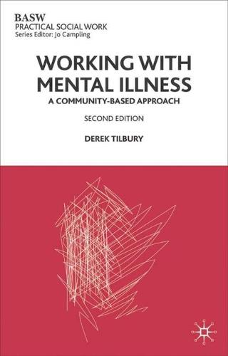 Working with Mental Illness: A Community-Based Approach - Practical Social Work Series (Paperback)
