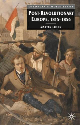 Post-revolutionary Europe: 1815-1856 - European Studies (Hardback)