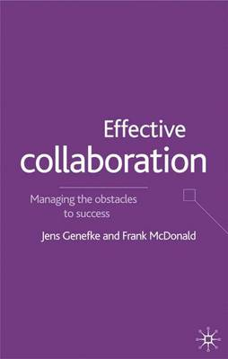 Effective Collaboration: Managing the Obstacles to Success (Hardback)