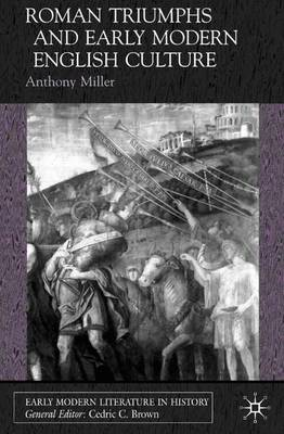 Roman Triumphs and Early Modern English Culture - Early Modern Literature in History (Hardback)