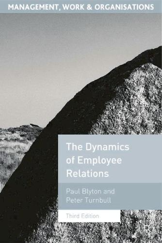 The Dynamics of Employee Relations - Management, Work and Organisations (Paperback)