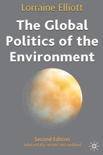 The Global Politics of the Environment (Hardback)