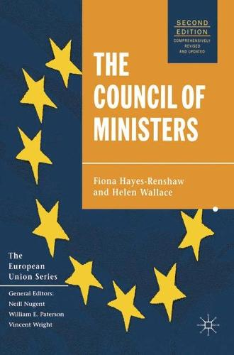 The Council of Ministers - The European Union Series (Hardback)