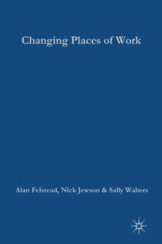 Changing Places of Work (Hardback)