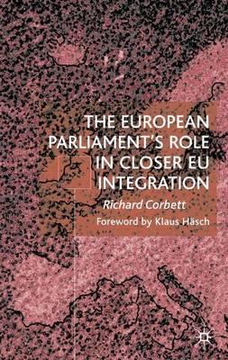 The European Parliament's Role in Closer EU Integration (Paperback)