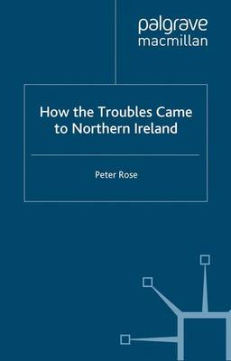 How the Troubles Came to Northern Ireland - Contemporary History in Context (Paperback)