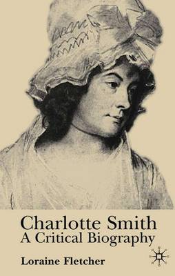 Charlotte Smith: A Critical Biography (Paperback)