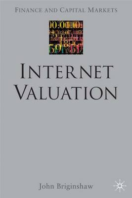 Internet Valuation - Finance and Capital Markets Series (Hardback)