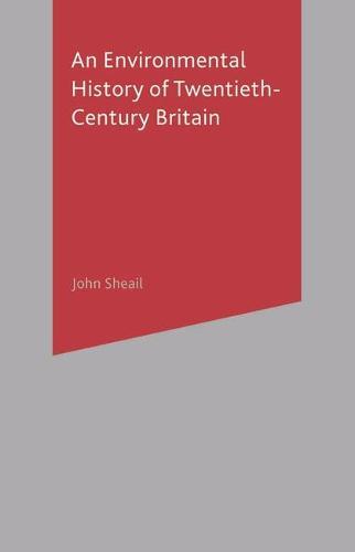 An Environmental History of Twentieth-Century Britain (Paperback)
