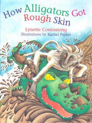 How Alligators Got Rough Skin (Paperback)