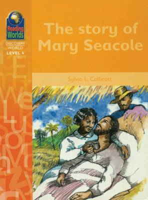The Story of Mary Secole - Reading Worlds - Discovery World - Level 4 S. (Paperback)