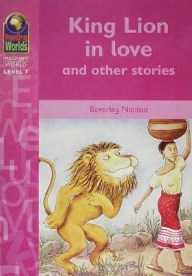 King Lion in Love - Reading Worlds - Imaginary World - Level 7 (Paperback)