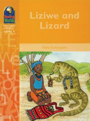 Liziwe and the Lizard - Reading Worlds - Imaginary World - Level 4 (Paperback)