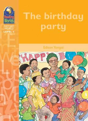 The Birthday Party - Reading Worlds - Everyday World - Level 4 (Paperback)