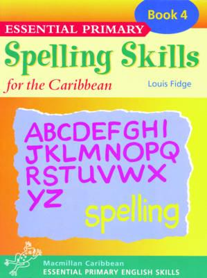 Essential Spelling for Caribbean Primary Schools: Book 4 - Essential spelling for Caribbean primary schools (Paperback)