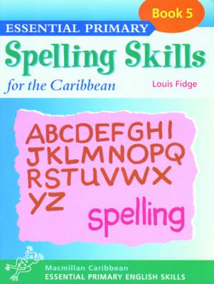 Essential Spelling for Caribbean Primary Schools: Book 5 - Essential spelling for Caribbean primary schools (Paperback)