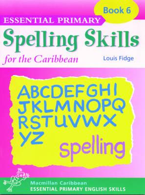 Essential Spelling for Caribbean Primary Schools: Book 6 - Essential spelling for Caribbean primary schools (Paperback)
