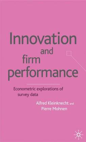 Innovation and Firm Performance: Econometric Explorations of Survey Data (Hardback)