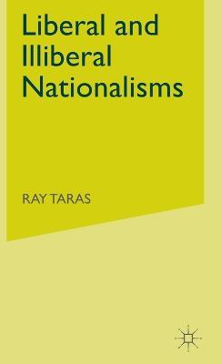 Liberal and Illiberal Nationalisms (Hardback)