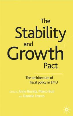 The Stability and Growth Pact: The Architecture of Fiscal Policy in EMU (Hardback)