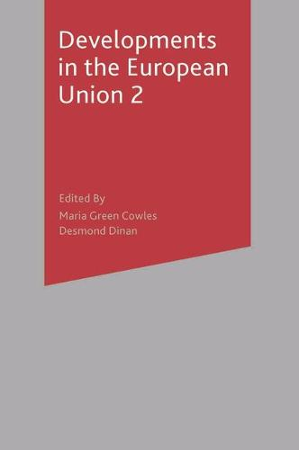 Developments in the European Union 2: Second Edition (Hardback)