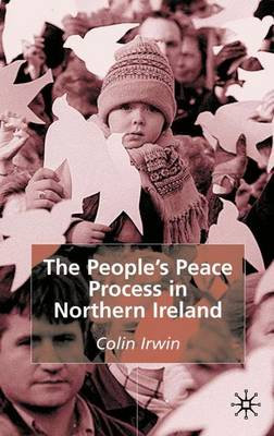 The People's Peace Process in Northern Ireland (Hardback)
