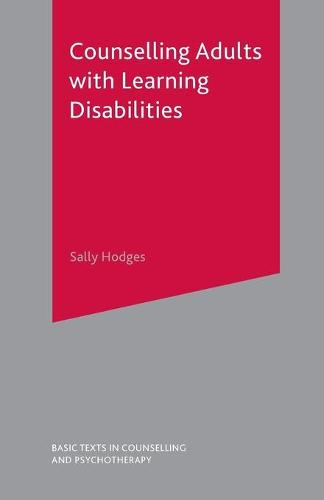 Counselling Adults with Learning Disabilities - Basic Texts in Counselling and Psychotherapy (Paperback)