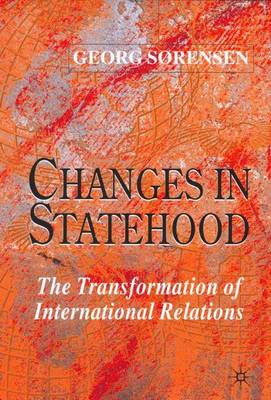 Changes in Statehood: The Transformation of International Relations (Hardback)