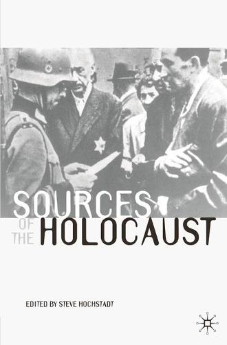 Sources of the Holocaust - Documents in History (Paperback)