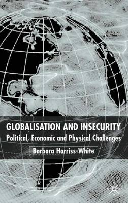 Globalization and Insecurity: Political, Economic and Physical Challenges (Hardback)