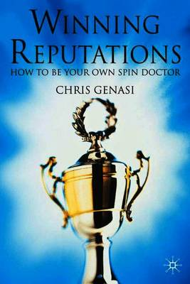 Winning Reputations: How To Be Your Own Spin Doctor (Paperback)