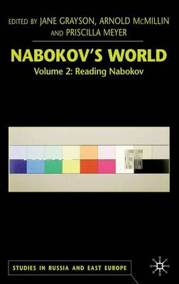 Nabokov's World: Volume 2: Reading Nabokov - Studies in Russia and East Europe (Hardback)