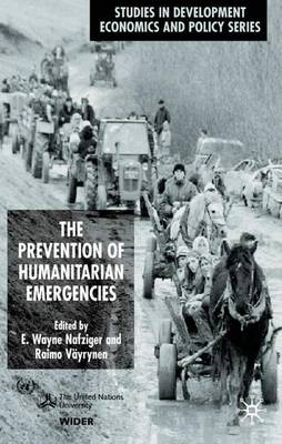 The Prevention of Humanitarian Emergencies - Studies in Development Economics and Policy (Hardback)