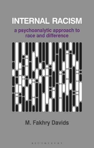 Internal Racism: A Psychoanalytic Approach to Race and Difference - The Psychotherapy Series (Paperback)
