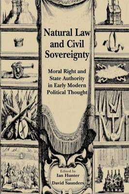 Natural Law and Civil Sovereignty: Moral Right and State Authority in Early Modern Political Thought (Hardback)