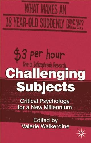 Challenging Subjects: Critical Psychology for a New Millennium (Hardback)