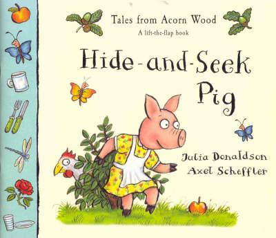 Hide and Seek Pig - Tales from Acorn Wood S. (Paperback)