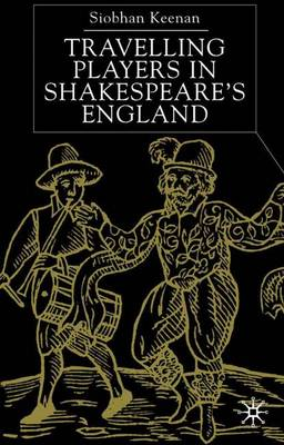 Travelling Players in Shakespeare's England (Hardback)
