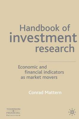 Handbook of Investment Research: Economic and Financial Indicators as Market Movers (Hardback)