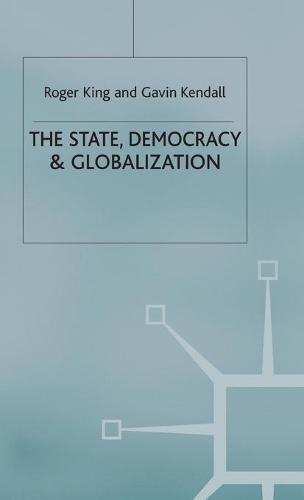 The State, Democracy and Globalization (Hardback)