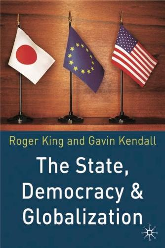 The State, Democracy and Globalization (Paperback)