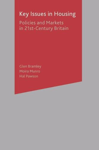 Key Issues in Housing: Policies and Markets in 21st Century Britain (Hardback)