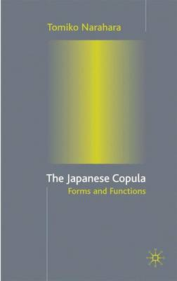 The Japanese Copula: Forms and Functions (Hardback)