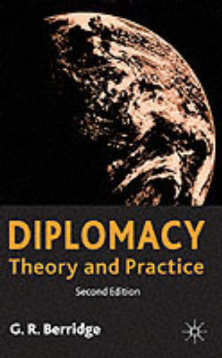 Diplomacy: Theory and Practice - Palgrave studies in diplomacy (Paperback)