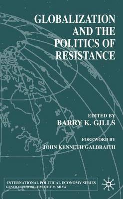 Globalization and the Politics of Resistance - International Political Economy Series (Paperback)