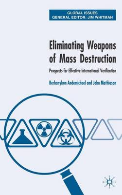 Eliminating Weapons of Mass Destruction: Prospects for Effective International Verification - Global Issues (Hardback)