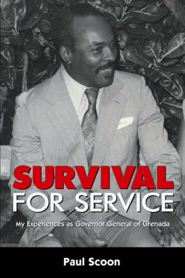 Survival for Service: My Experiences as Governor General of Grenada (Paperback)