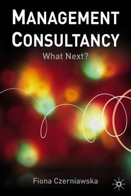Management Consultancy: What Next? (Hardback)