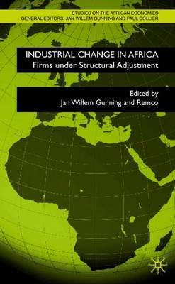 Industrial Change in Africa: Zimbabwean Firms under Structural Adjustment - Studies on the African Economies Series (Hardback)